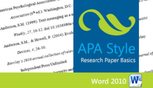 APA (6th Ed.) Research Paper Basics - Word 2010