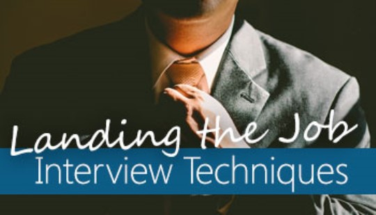 Landing the Job: Interview Techniques