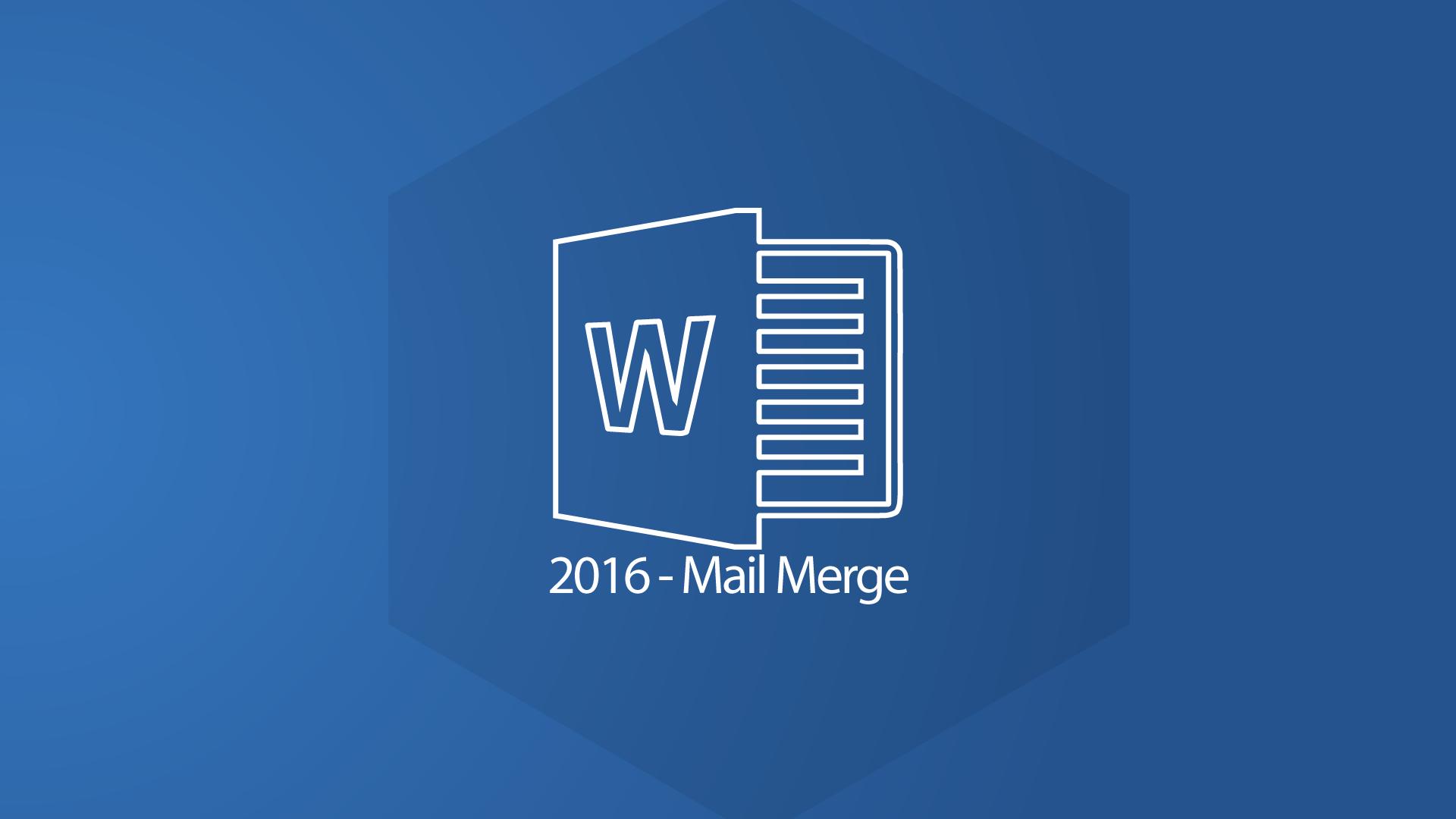 Word 2016 - Mail Merge