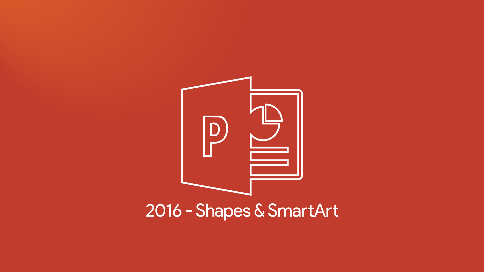 PowerPoint 2016 - Shapes & SmartArt