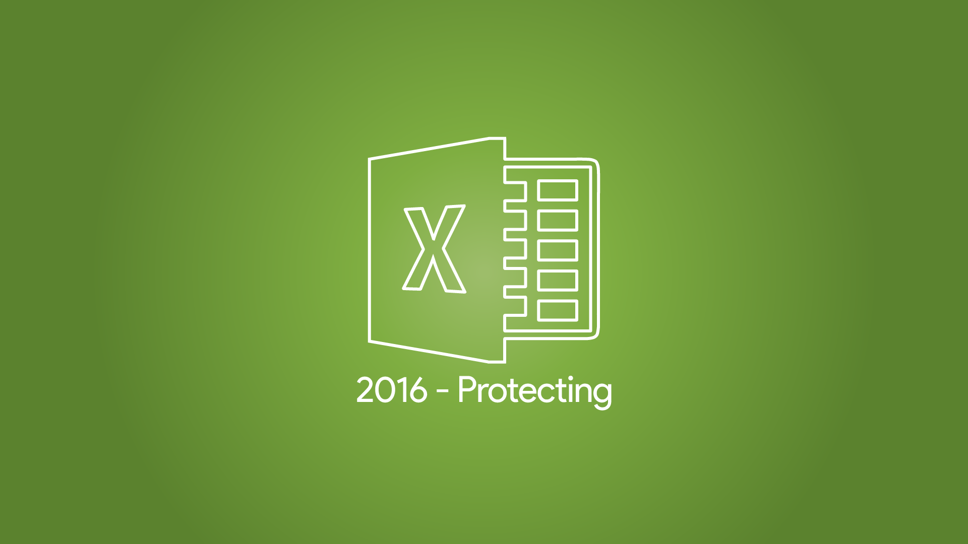 Excel 2016 - Protecting Your Spreadsheets