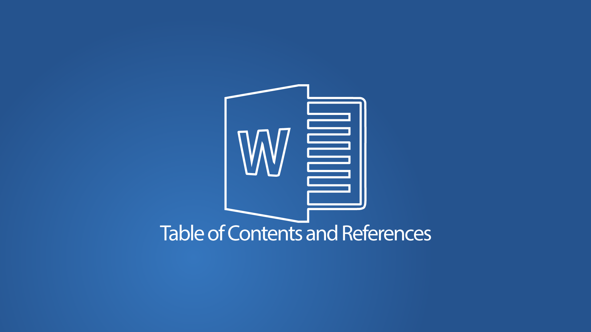 Word 2016 - Table of Contents and References