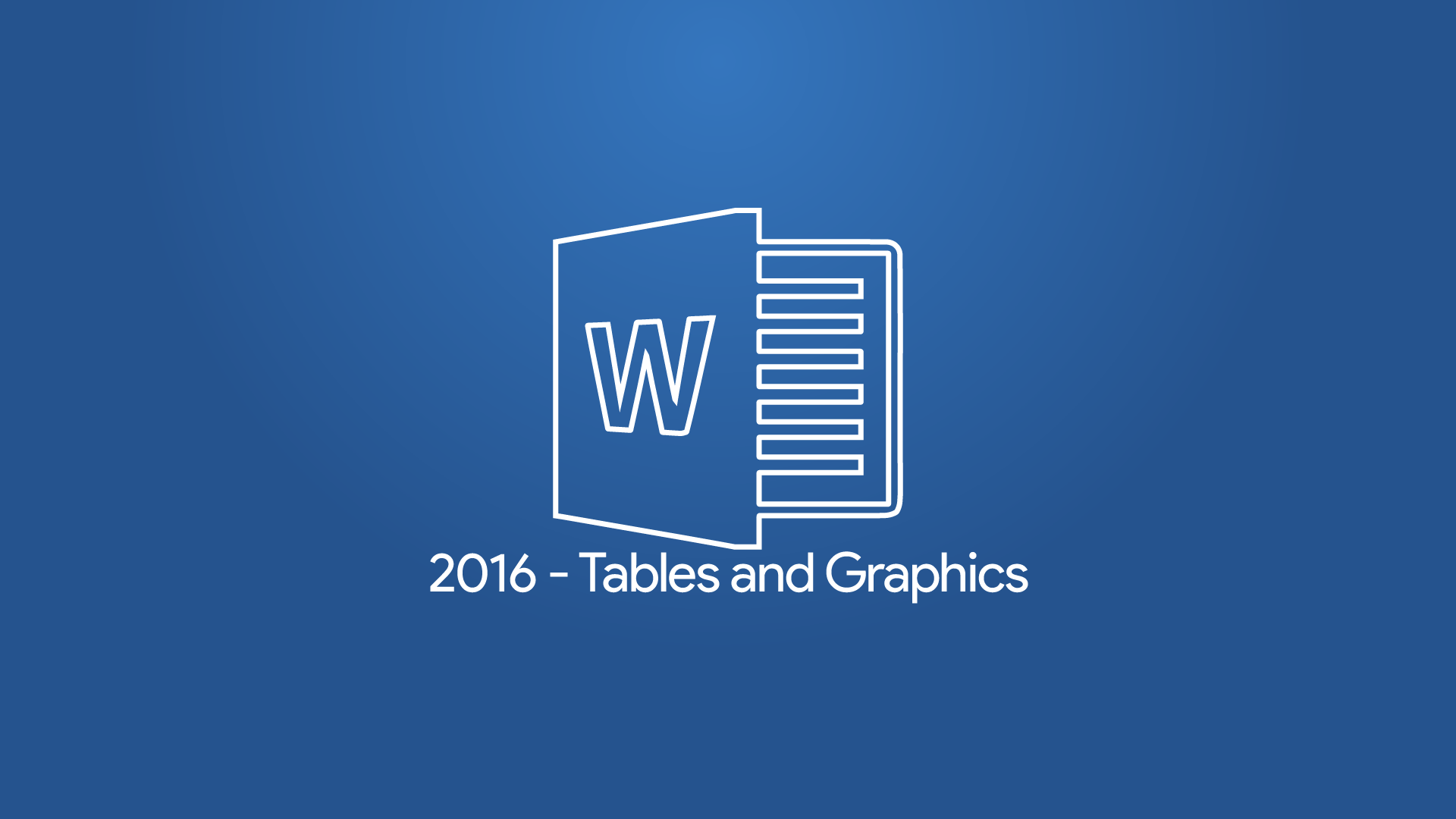 Word 2016 - Tables and Graphics